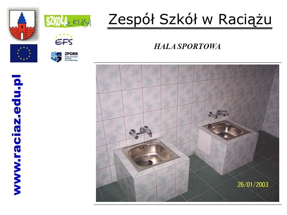 Zespół Szkół w Raciążu HALA SPORTOWA www.raciaz.edu.pl