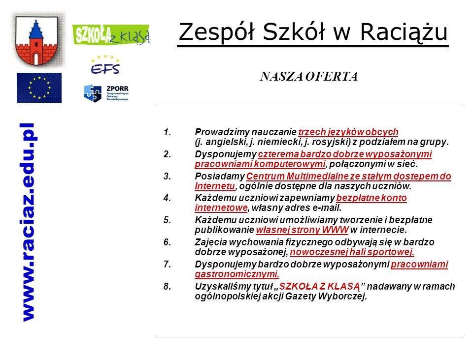 Zespół Szkół w Raciążu www.raciaz.edu.pl NASZA OFERTA