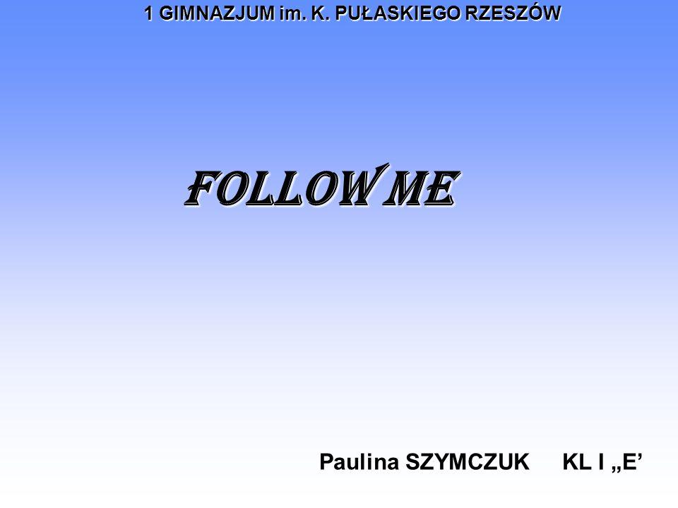 "FOLLOW ME Paulina SZYMCZUK KL I ""E'"