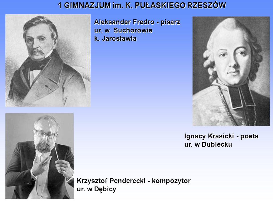 Aleksander Fredro - pisarz ur. w Suchorowie k. Jarosławia