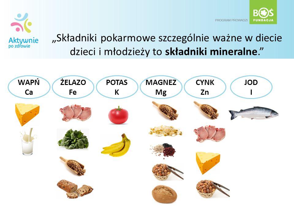 """""""Składniki pokarmowe szczególnie ważne w diecie dzieci i młodzieży to składniki mineralne."""