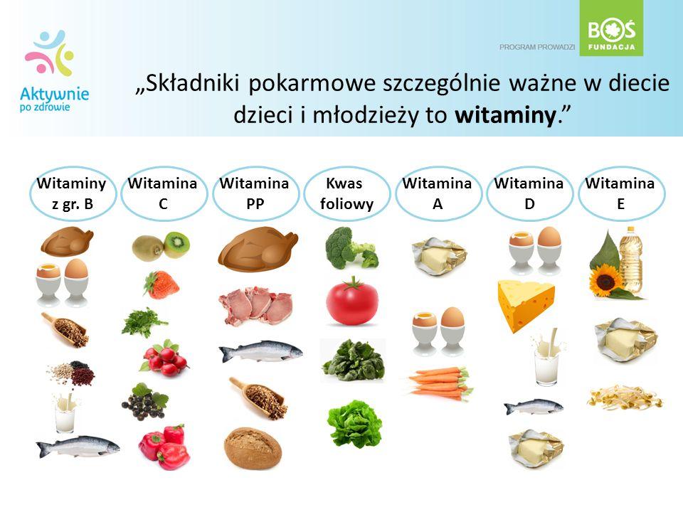 """""""Składniki pokarmowe szczególnie ważne w diecie dzieci i młodzieży to witaminy."""