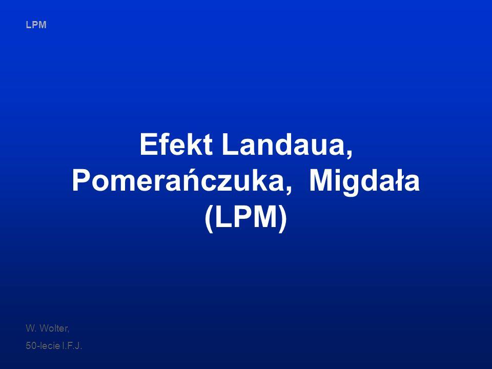 Efekt Landaua, Pomerańczuka, Migdała (LPM)