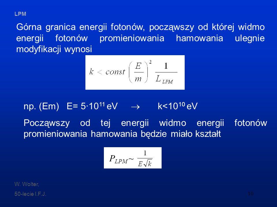 Górna granica energii fotonów, począwszy od której widmo energii fotonów promieniowania hamowania ulegnie modyfikacji wynosi