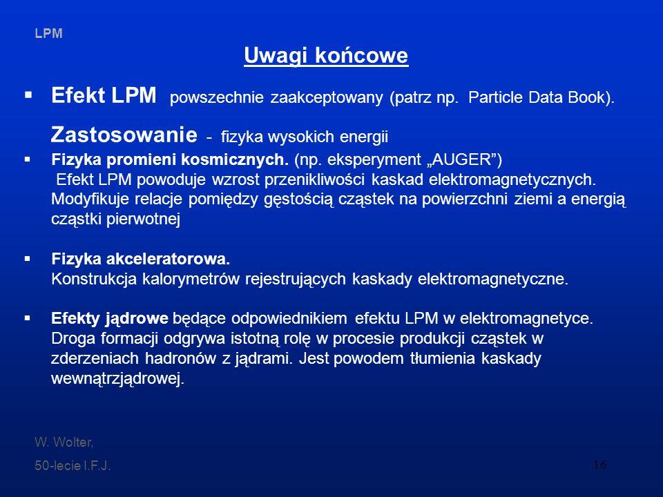 Efekt LPM powszechnie zaakceptowany (patrz np. Particle Data Book).