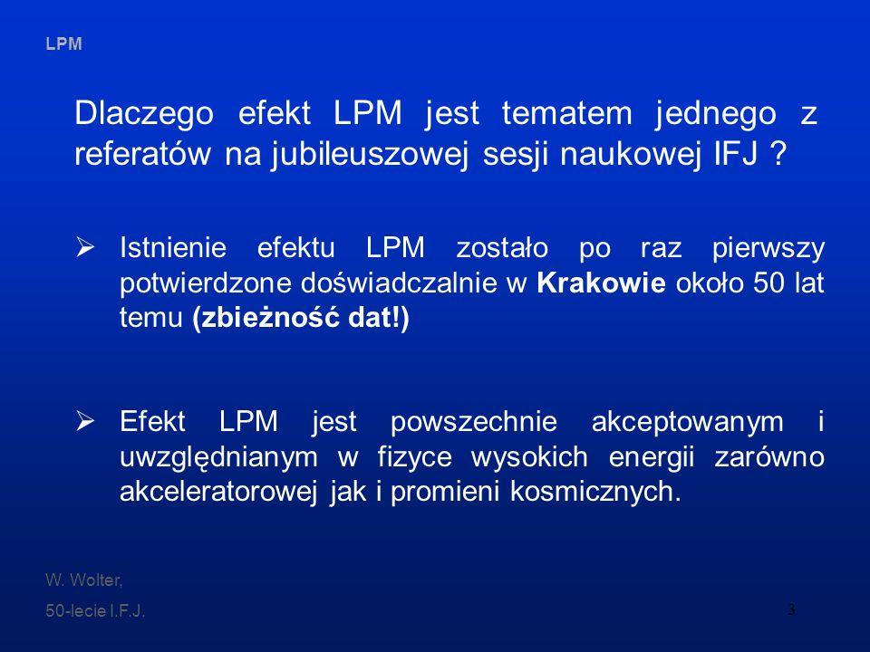 Dlaczego efekt LPM jest tematem jednego z referatów na jubileuszowej sesji naukowej IFJ