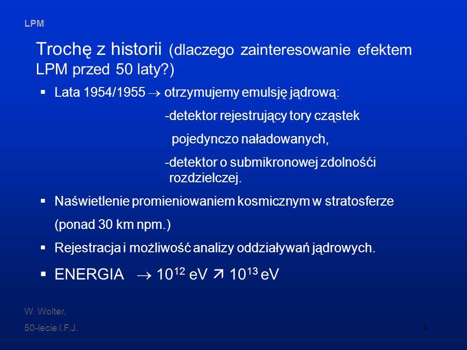 Trochę z historii (dlaczego zainteresowanie efektem LPM przed 50 laty