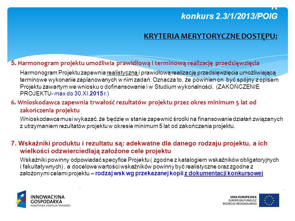 K konkurs 2.3/1/2013/POIG KRYTERIA MERYTORYCZNE DOSTĘPU: