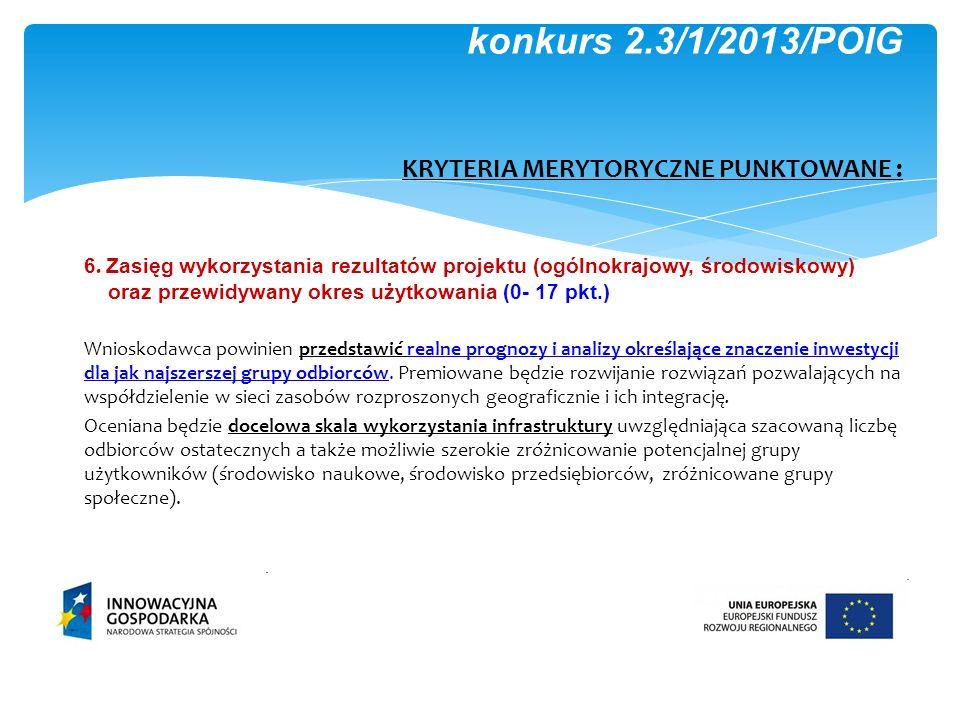 K konkurs 2.3/1/2013/POIG KRYTERIA MERYTORYCZNE PUNKTOWANE :