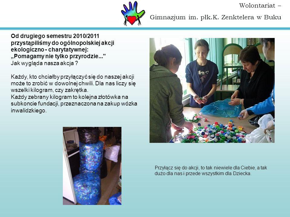 Od drugiego semestru 2010/2011 przystąpiliśmy do ogólnopolskiej akcji