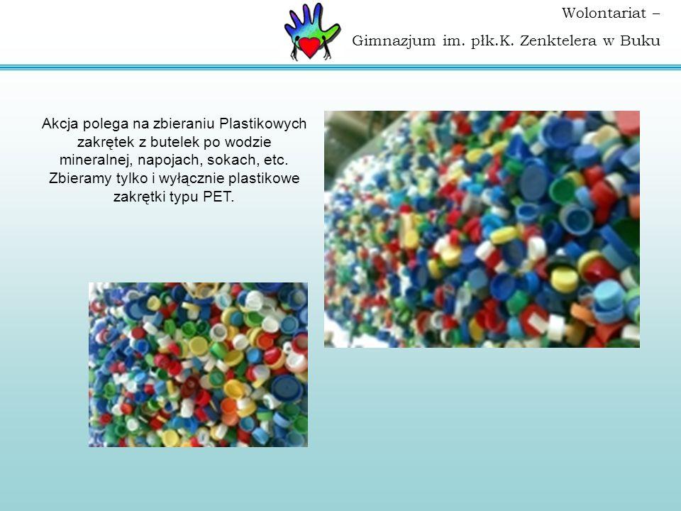 Akcja polega na zbieraniu Plastikowych zakrętek z butelek po wodzie mineralnej, napojach, sokach, etc.