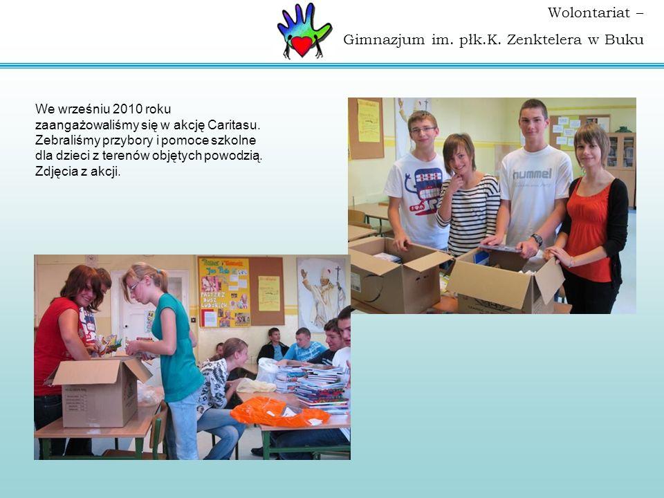 We wrześniu 2010 roku zaangażowaliśmy się w akcję Caritasu