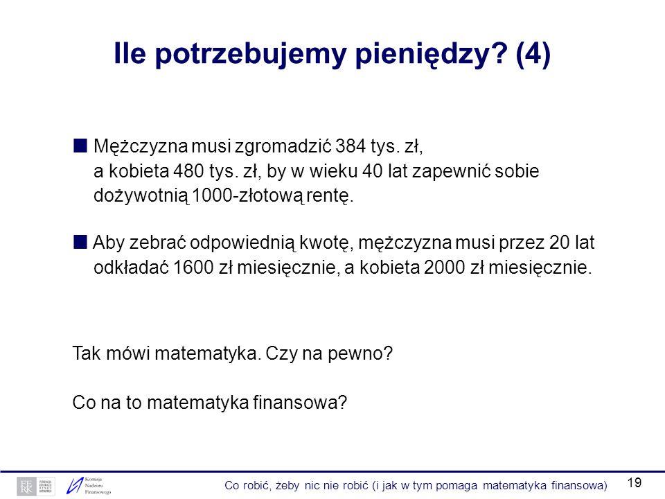 Ile potrzebujemy pieniędzy (4)