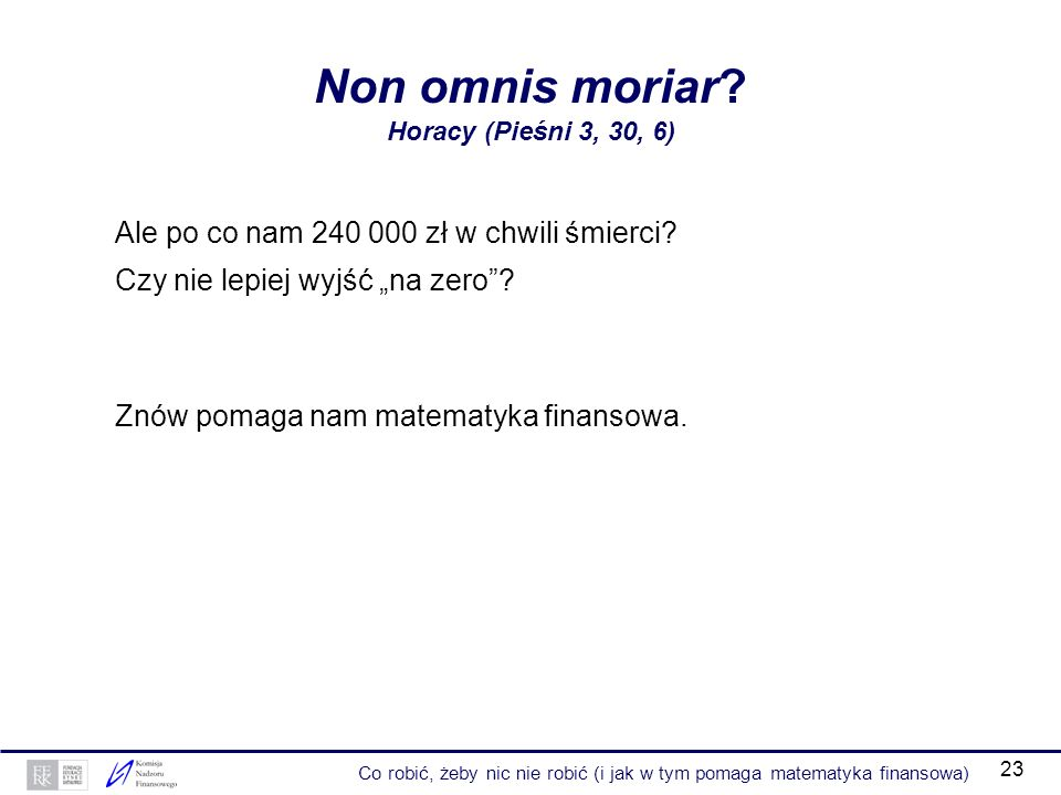 Non omnis moriar Horacy (Pieśni 3, 30, 6)