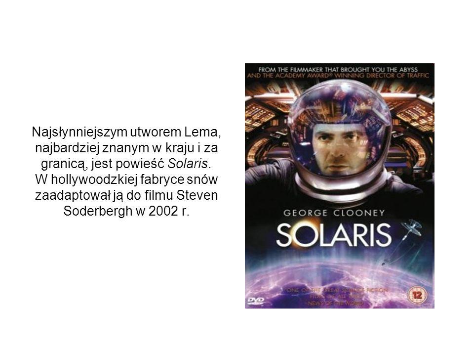 Najsłynniejszym utworem Lema, najbardziej znanym w kraju i za granicą, jest powieść Solaris.