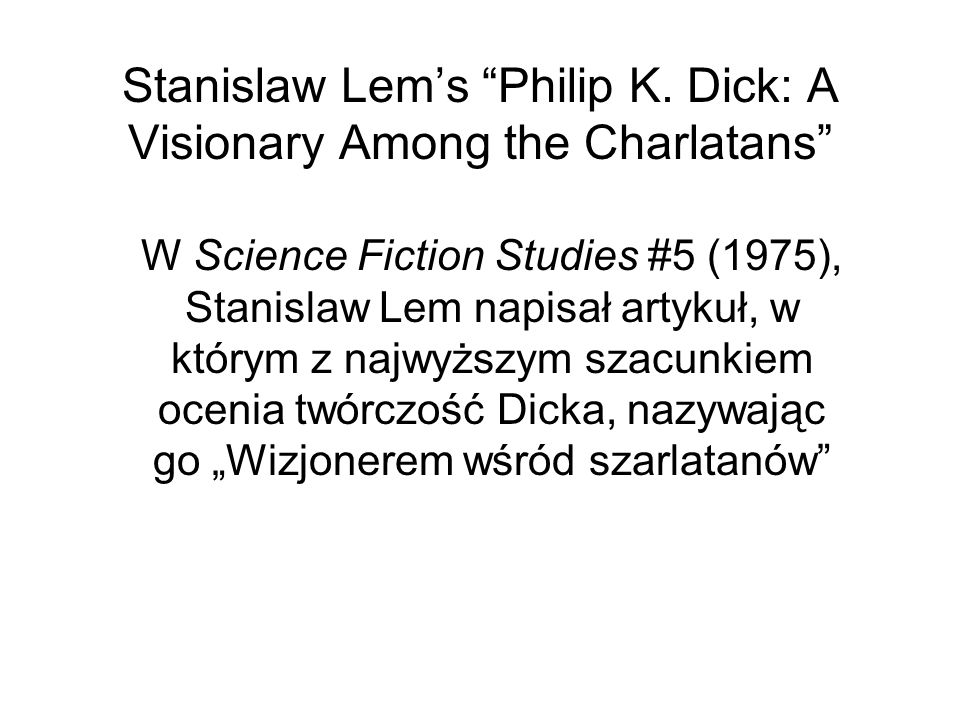Stanislaw Lem's Philip K. Dick: A Visionary Among the Charlatans
