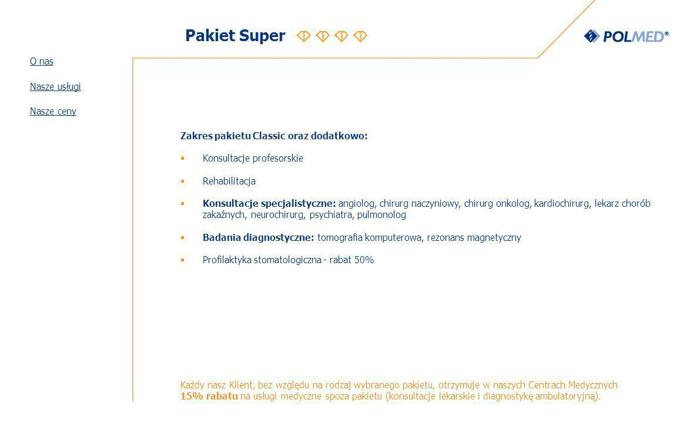 Pakiet Super O nas Nasze usługi Nasze ceny