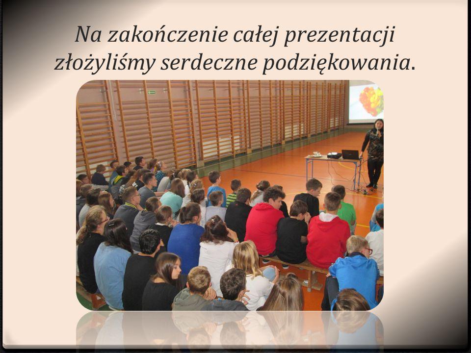 Na zakończenie całej prezentacji złożyliśmy serdeczne podziękowania.