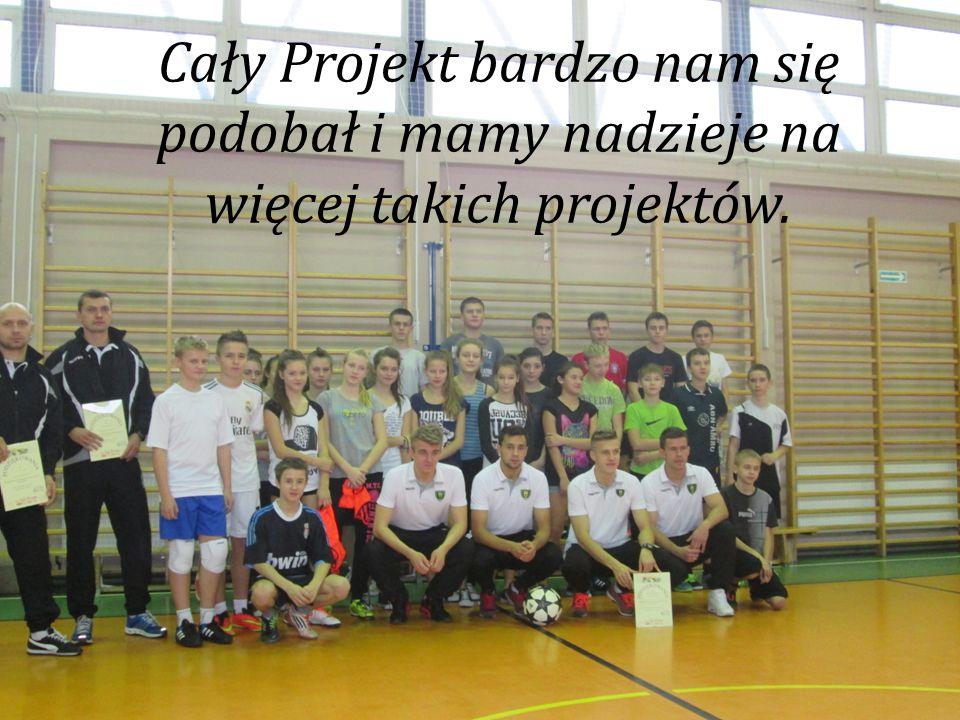Cały Projekt bardzo nam się podobał i mamy nadzieje na więcej takich projektów.