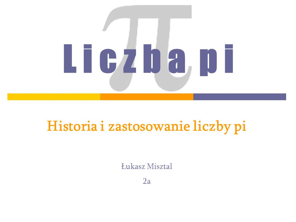 Historia i zastosowanie liczby pi