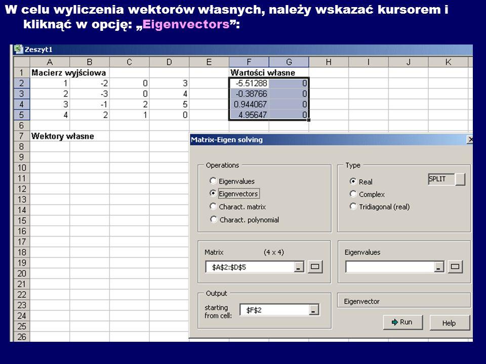 """W celu wyliczenia wektorów własnych, należy wskazać kursorem i kliknąć w opcję: """"Eigenvectors :"""