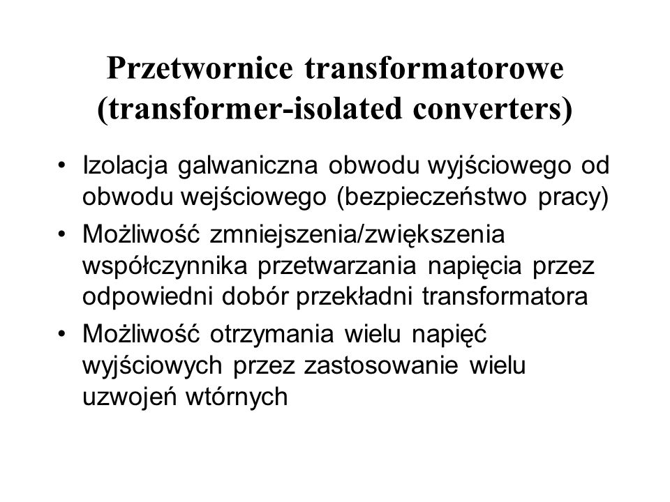 Przetwornice transformatorowe (transformer-isolated converters)