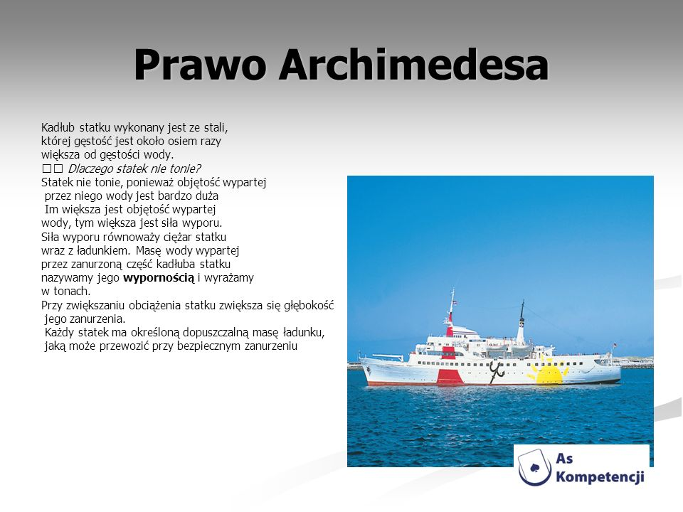 Prawo Archimedesa Kadłub statku wykonany jest ze stali,