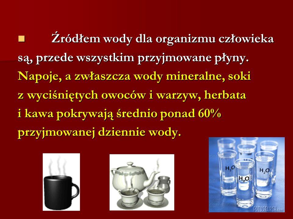 Źródłem wody dla organizmu człowieka