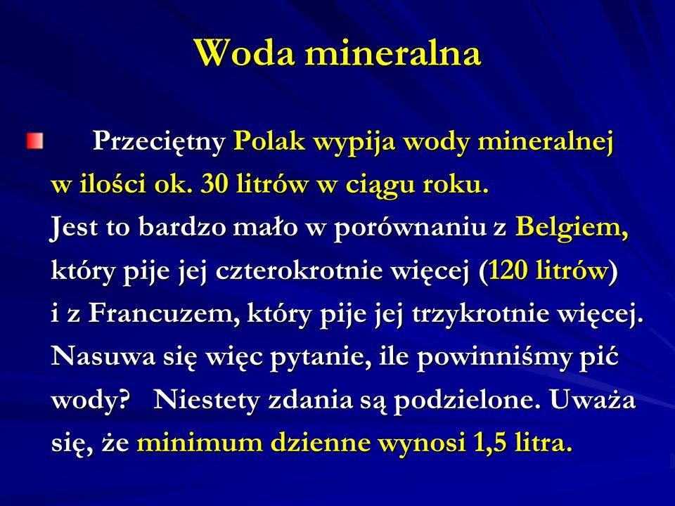 Woda mineralna Przeciętny Polak wypija wody mineralnej