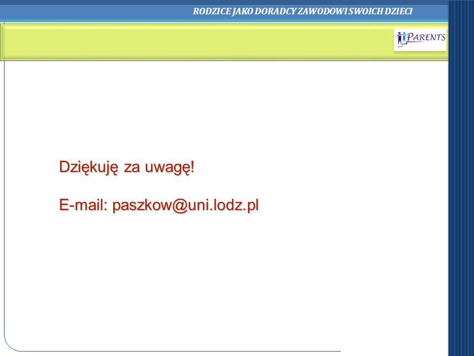 Dziękuję za uwagę! E-mail: paszkow@uni.lodz.pl