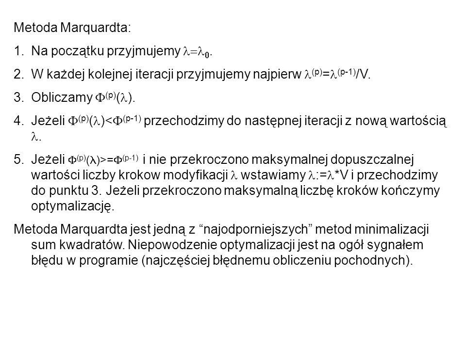 Metoda Marquardta: Na początku przyjmujemy l=l0. W każdej kolejnej iteracji przyjmujemy najpierw l(p)=l(p-1)/V.