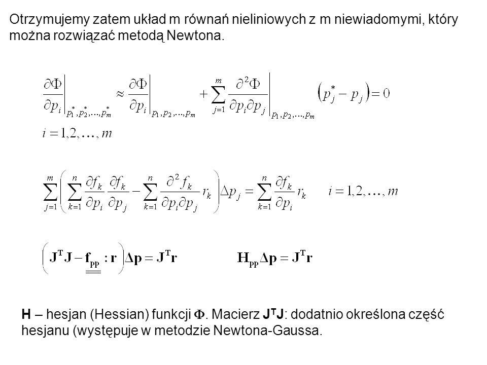 Otrzymujemy zatem układ m równań nieliniowych z m niewiadomymi, który można rozwiązać metodą Newtona.