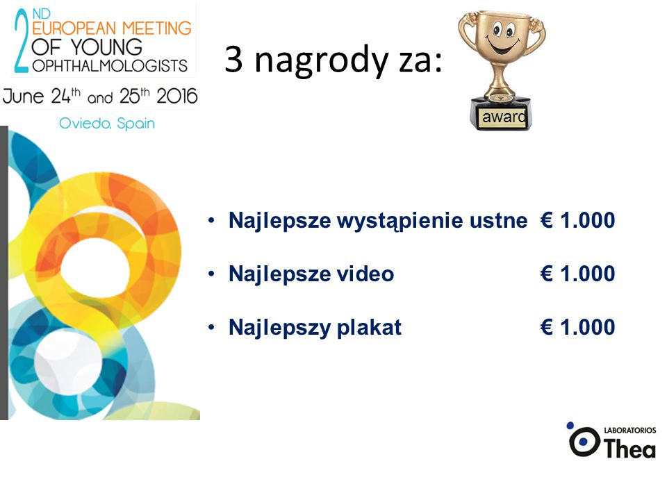 3 nagrody za: Najlepsze wystąpienie ustne € 1.000