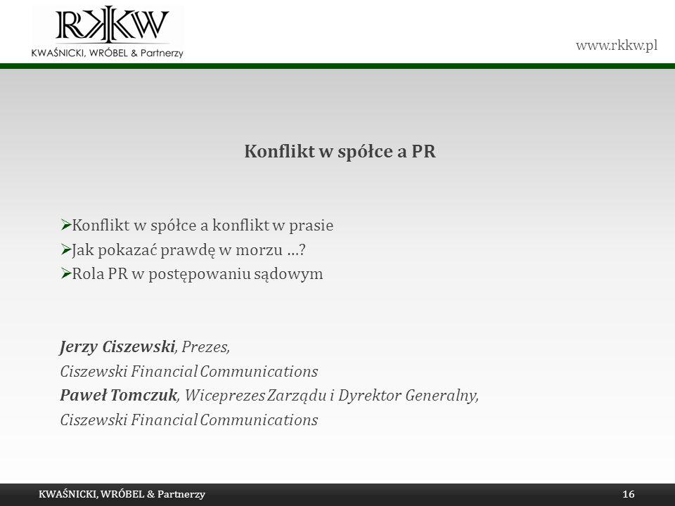 Konflikt w spółce a PR Konflikt w spółce a konflikt w prasie