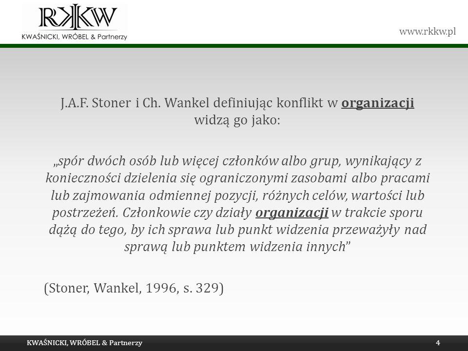J.A.F. Stoner i Ch. Wankel definiując konflikt w organizacji widzą go jako: