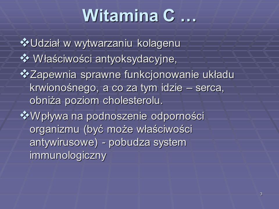 Witamina C … Udział w wytwarzaniu kolagenu