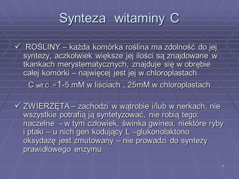C wit C =1-5 mM w liściach , 25mM w chloroplastach