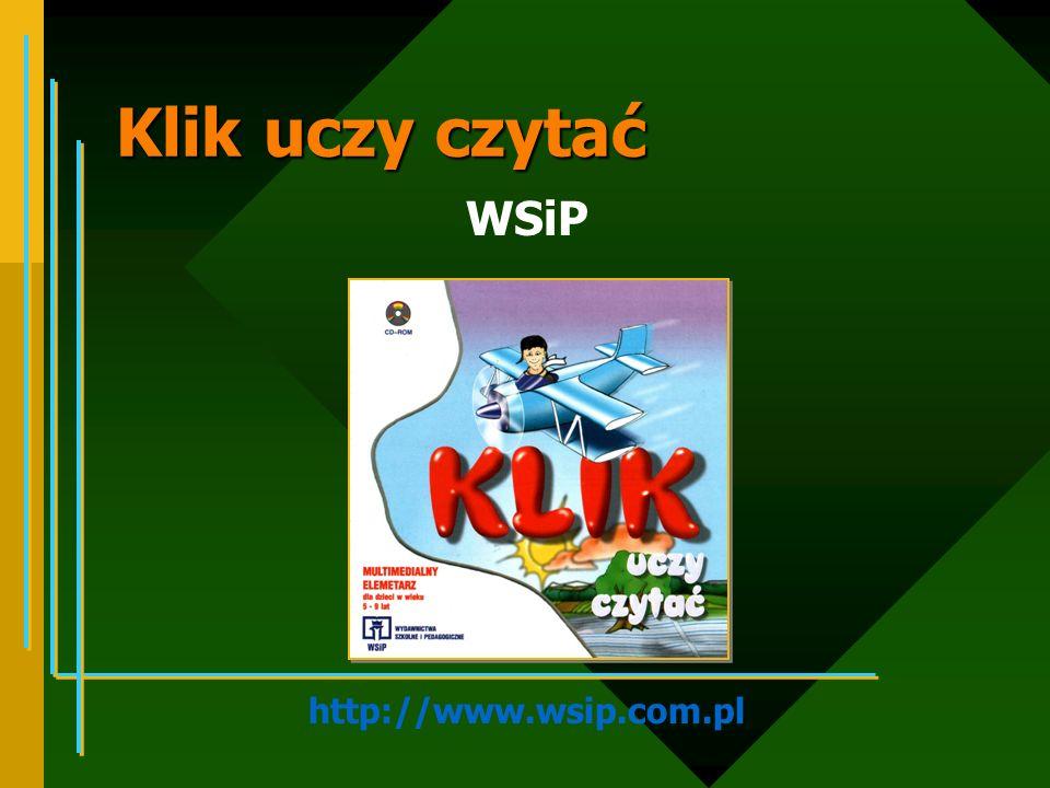 Klik uczy czytać WSiP http://www.wsip.com.pl