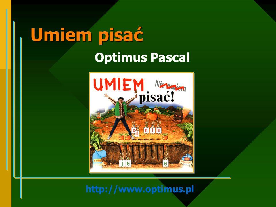 Umiem pisać Optimus Pascal http://www.optimus.pl