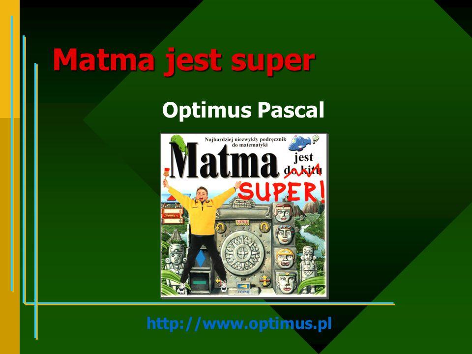 Matma jest super Optimus Pascal http://www.optimus.pl