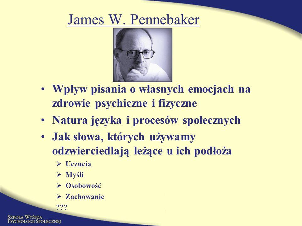 James W. Pennebaker Wpływ pisania o własnych emocjach na zdrowie psychiczne i fizyczne. Natura języka i procesów społecznych.