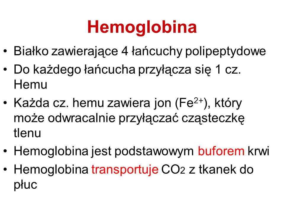 Hemoglobina Białko zawierające 4 łańcuchy polipeptydowe