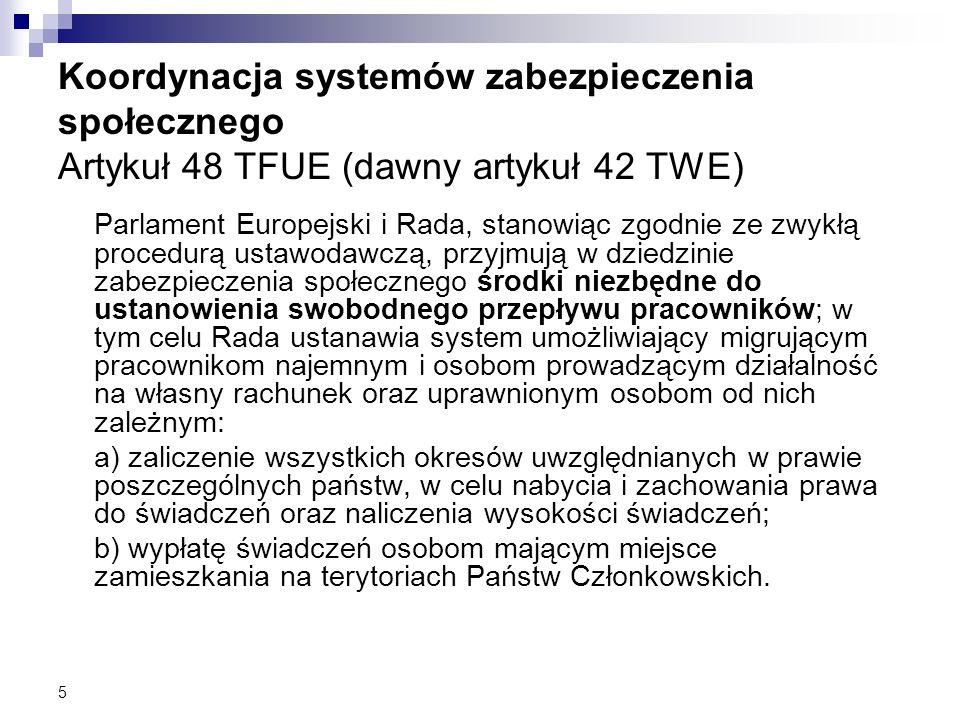 Koordynacja systemów zabezpieczenia społecznego Artykuł 48 TFUE (dawny artykuł 42 TWE)