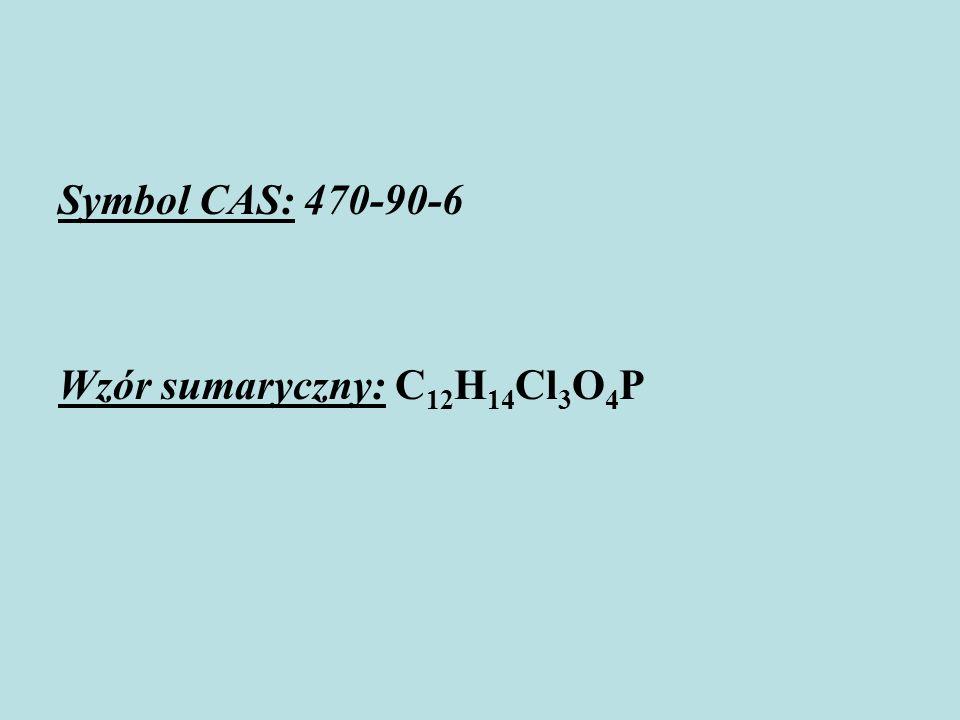 Symbol CAS: 470-90-6 Wzór sumaryczny: C12H14Cl3O4P