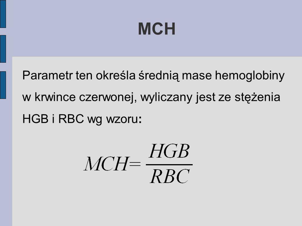MCHParametr ten określa średnią mase hemoglobiny w krwince czerwonej, wyliczany jest ze stężenia HGB i RBC wg wzoru: