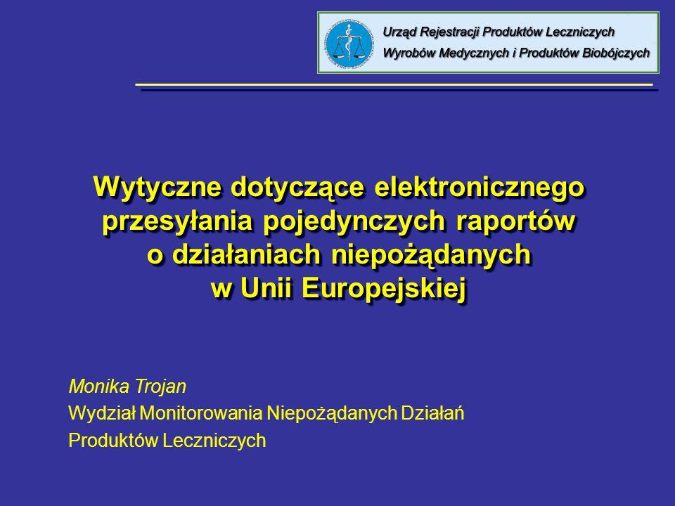 Wytyczne dotyczące elektronicznego przesyłania pojedynczych raportów o działaniach niepożądanych w Unii Europejskiej