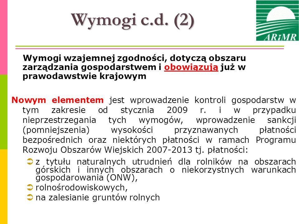 Wymogi c.d. (2) Wymogi wzajemnej zgodności, dotyczą obszaru zarządzania gospodarstwem i obowiązują już w prawodawstwie krajowym.