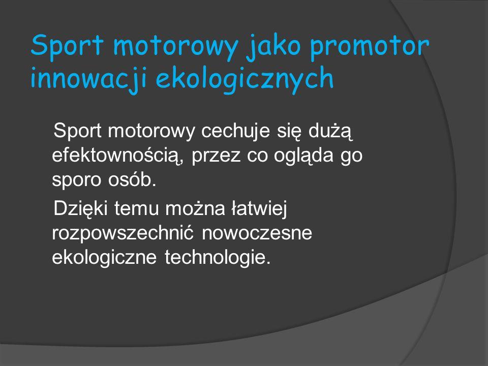 Sport motorowy jako promotor innowacji ekologicznych