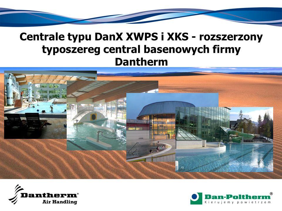 Centrale typu DanX XWPS i XKS - rozszerzony typoszereg central basenowych firmy Dantherm