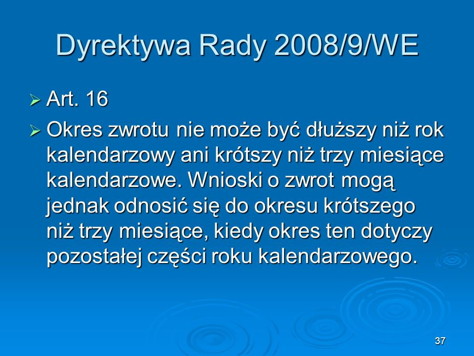 Dyrektywa Rady 2008/9/WE Art. 16